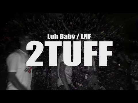 LNF LUH BABY ( 2 TUFF ) LIVE