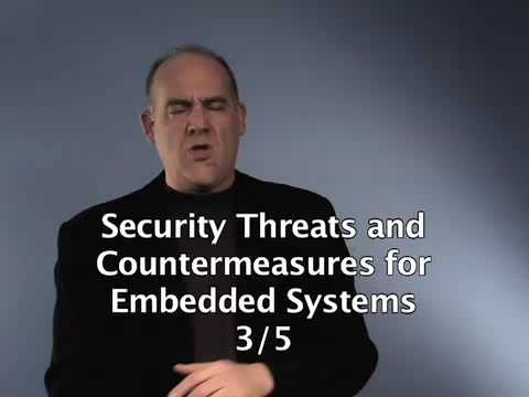 Security Threats and Countermeasures for Embedded Systems, pt 3 of  5