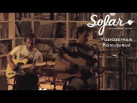 Yüzyüzeyken Konuşuruz - Sen Tastan Biz Agactan | Sofar Istanbul
