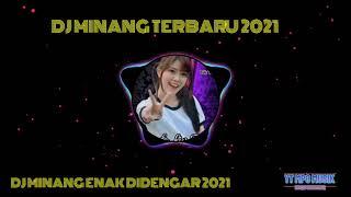 DJ MINANG TERBARU 2021DJ MINANG ENAK DIDENGAR