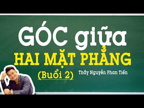 Góc giữa hai Mặt Phẳng (Toán 11) - Phần 2 (Nâng Cao)   Thầy Nguyễn Phan Tiến