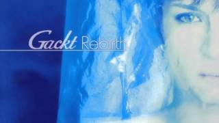 Gackt - 04 Uncontrol (Rebirth 2001)