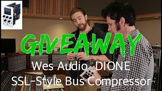 Review & Giveaway: Wes Audio _DIONE Bus Compressor ($1200 Value) - Produce Like A Pro