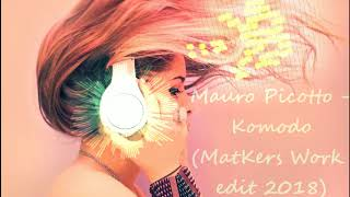 Mauro Picotto - Komodo (MatKers Work edit 2018)