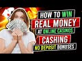 How To Win Real Money At Online Casinos in 2021: The No Deposit Bonus Codes