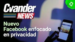 Zuckerberg anuncia un nuevo Facebook enfocado en privacidad | CvanderNews thumbnail