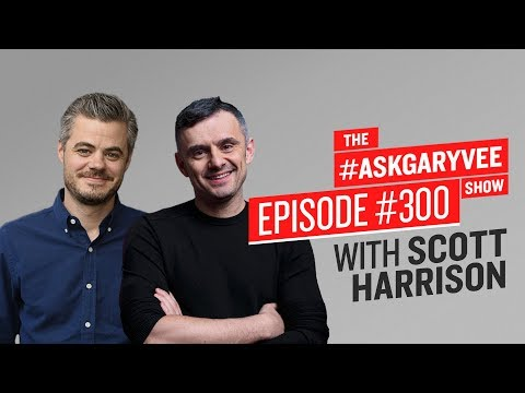 Scott Harrison on Starting Charity: Water, Finding Purpose and Giving Back | #AskGaryVee Episode 300