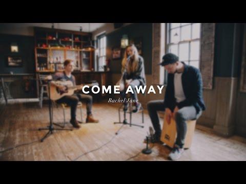 Rachel Jane - Come Away