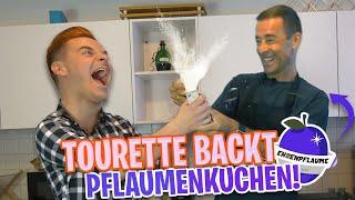 Tourette backt Pflaumenkuchen mit KAI EHRENPFLAUME!