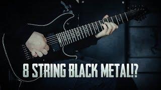 8 String Black Metal!?