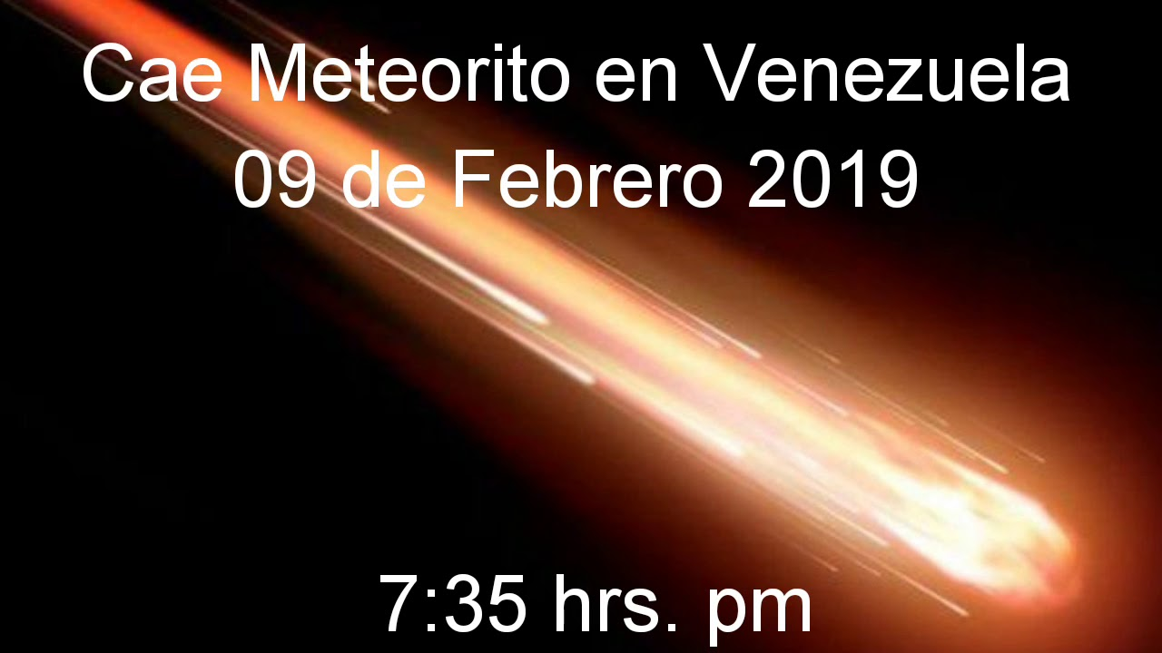 Así fue el Meteorito!!!!!!! que cae en Venezuela 09 Febrero 2019