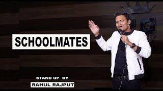 SCHOOLMATES || Stand up comedy || Ft. Rahul Rajput