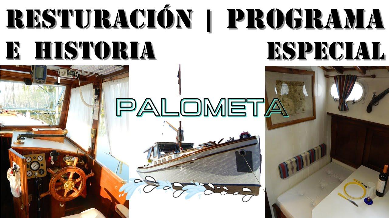 PALOMETA * Historia * Restauración = PROGRAMA ESPECIAL