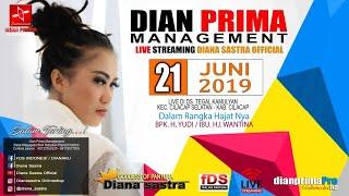 DIANA SASTRA LIVE TEGAL KAMULYAN | CILACAP | 21 / 6 / 2019 | MALAM