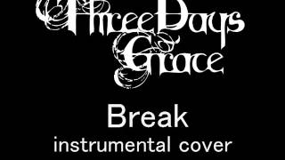Three Days Grace - Break instrumental cover