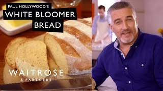 Baking with Paul Hollywood | White Bloomer Bread | Waitrose & Partners