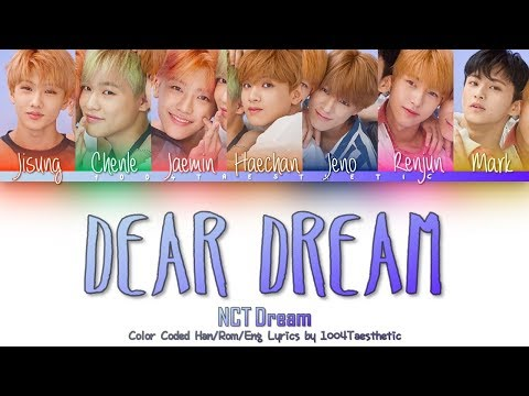 NCT DREAM (엔씨티 드림) - Dear Dream (디어 드림) Color Coded Han/Rom/Eng Lyrics