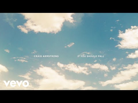 Craig Armstrong - If You Should Fall