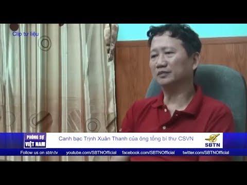 PHÓNG SỰ VIỆT NAM: Canh bạc Trịnh Xuân Thanh của ông tổng bí thư CSVN