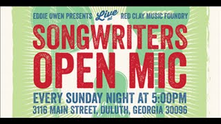 Songwriters Open Mic hosted by Eddie Owen - 4/12/15