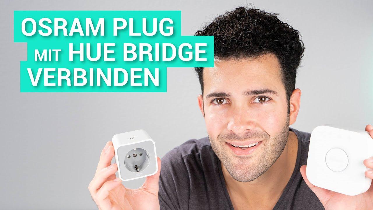 Osram Smart Plug Mit Philips Hue Bridge Verbinden So Geht S Youtube