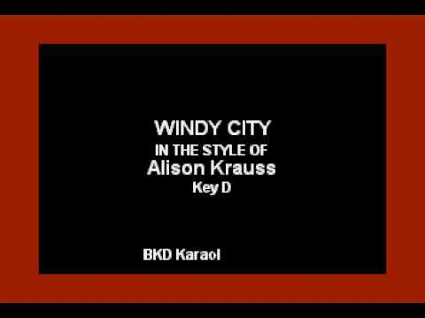 Windy City (In the Style of Alison Krauss) (Karaoke with Lyrics)