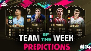 FIFA 19 TOTW 14 PREDICTIONS | WITH MESSI, GRIEZMANN, JESUS & WERNER | FUT 19 TEAM OF THE WEEK