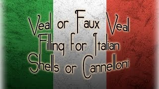 Veal Or Faux Veal Filling For Italian Pasta Shells, Cannelloni, Agnolotti, Etc. (restaurant Recipe)