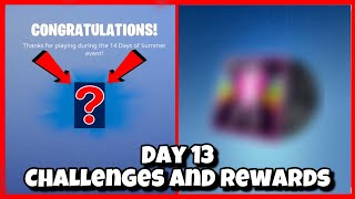 Fortnite 14 Days Of Summer Day 13 Challenges and Rewards