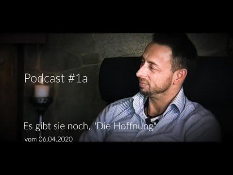 Podcast #1a  - Es gibt sie noch  - Die Hoffnung