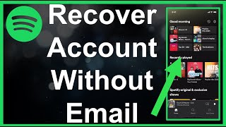 How To Recover Spotify Account Without Email Or Password
