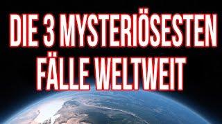 Die 3 mysteriösesten Fälle Weltweit | HLP