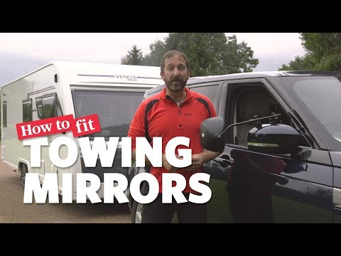 How To Fit Towing Mirrors: Camping & Caravanning