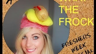WHAT THE FROCK- Freshers Week Special