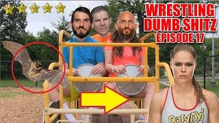 Wrestling Dumb Shitz | Episode 17