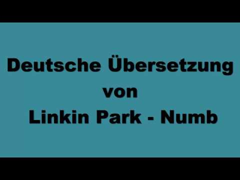 Deutsche Übersetzung von Linkin Park   Numb