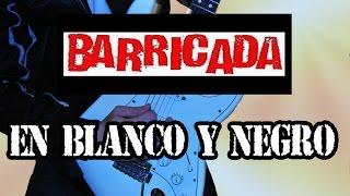 COMO TOCAR EN BLANCO Y NEGRO/BARRICADA(CON TABS)