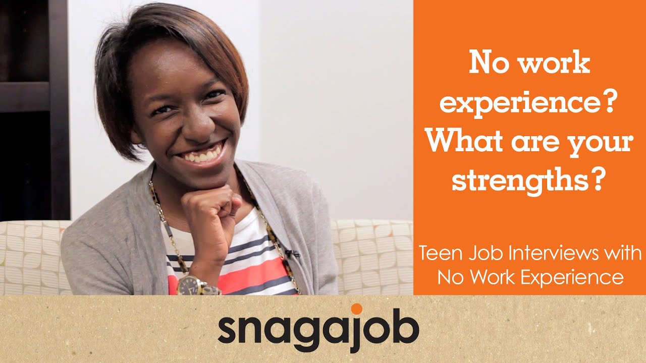 no work experience what are your strengths teen job interviews what are your strengths teen job interviews part 3