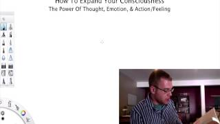 How To Expand Your Consciousness - The Power Of Thought, Emotion, & Action/Feeling