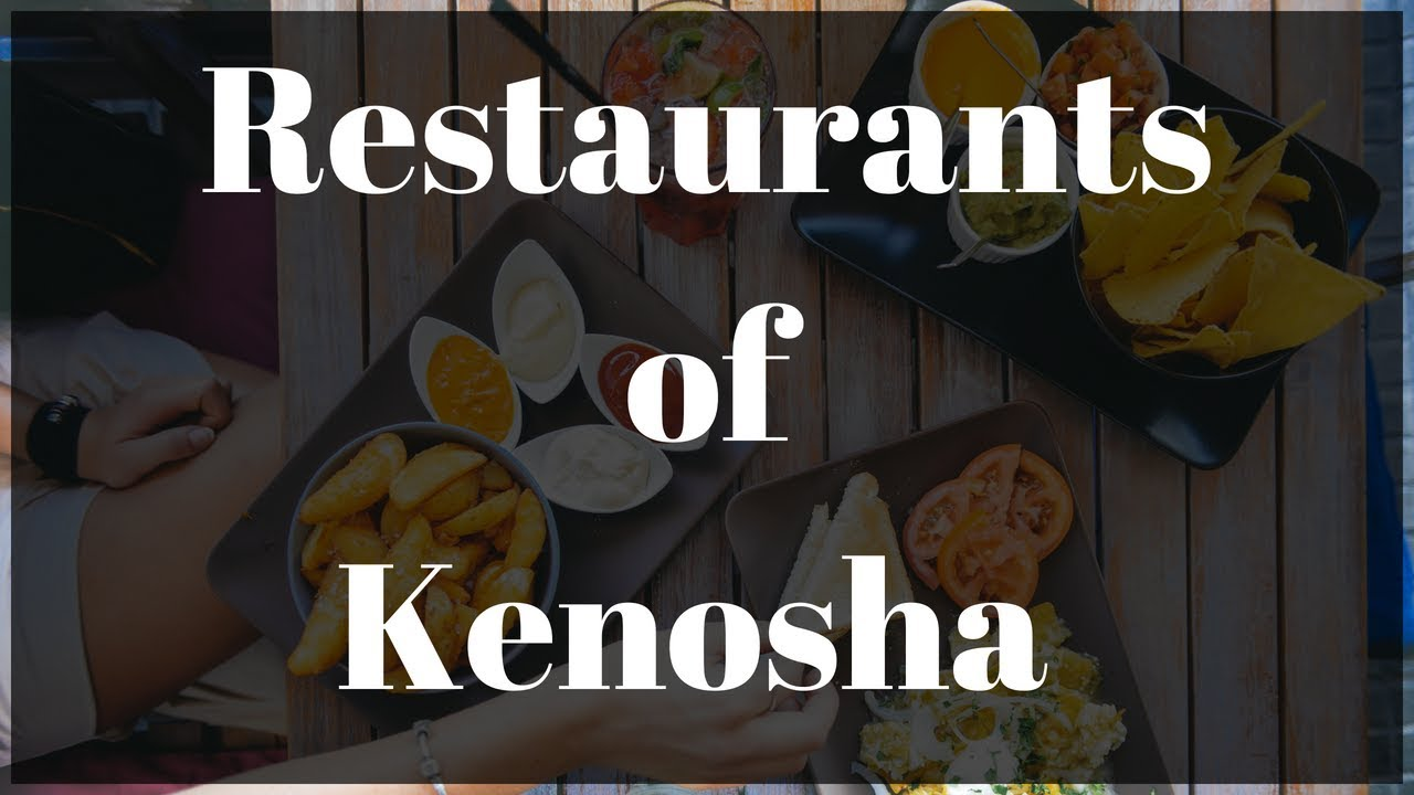 Kenosha Wisconsin Restaurants Youtube