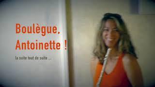 Boulègue, Antoinette ! version longue