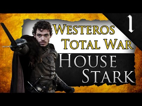 WESTEROS TOTAL WAR: HOUSE STARK CAMPAIGN EP. 1 - THE KING IN THE NORTH!