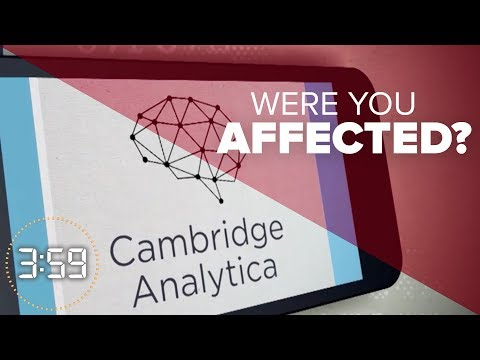 Were you affected by the famed Facebook/Cambridge Analytica scandal?(The 3:59, Ep. 383)