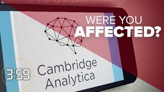 Were you affected by the famed Facebook/Cambridge Analytica scandal?  (The 3:59, Ep. 383)
