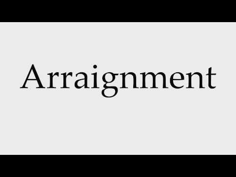 How to Pronounce Arraignment