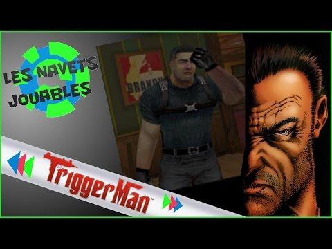 Les Navets Jouables - Trigger Man