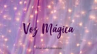 °○•Voz mágica; subliminal