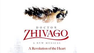 Doctor zhivago broadway cast recordingcredit:music by lucy simonbook mchael wellerlyrics michael korie & amy powerscast:yurii zhivago: tam mutulara gui...