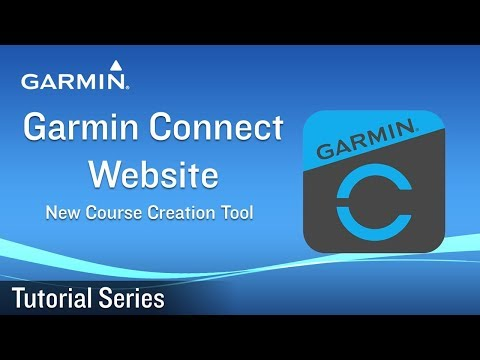 Tutorial - Garmin Connect Website – New Course Creation Tool