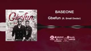 Base One ft Small Doctor - Gbefun Official Audio  Freeme TV